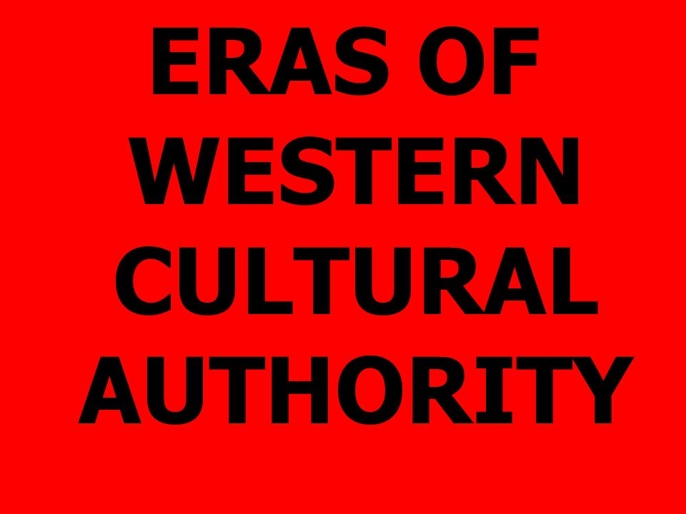 ERAS OF WESTERN CULTURAL AUTHORITY