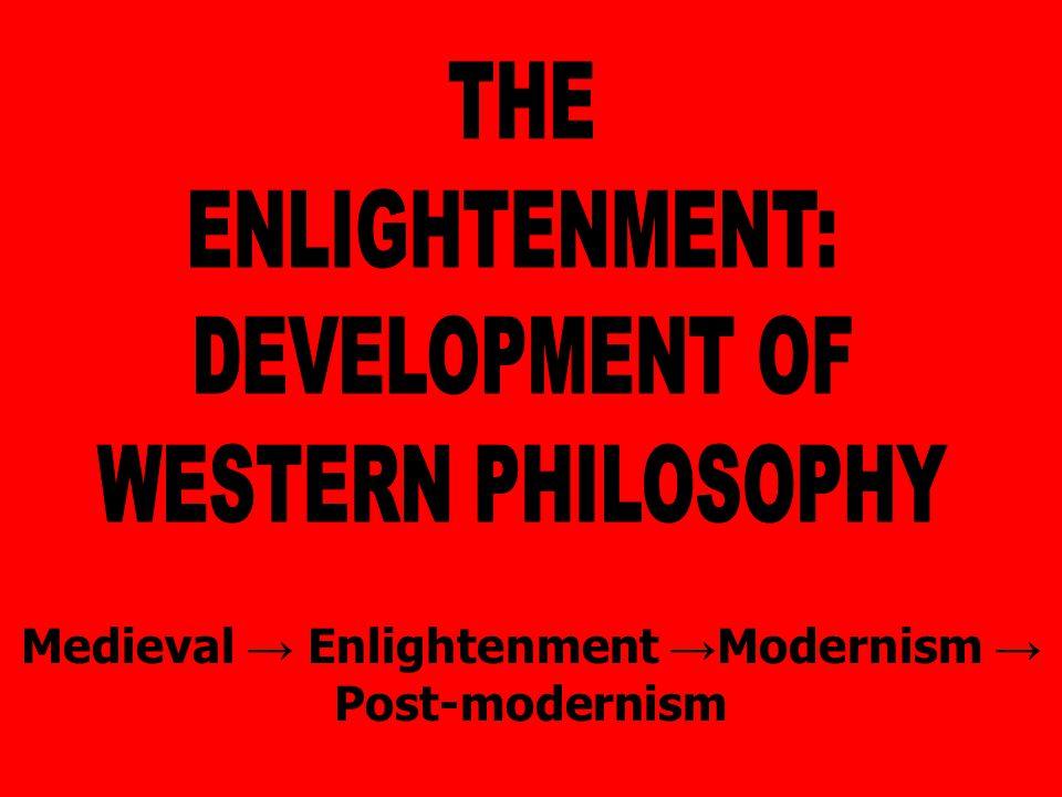 Medieval → Enlightenment → Modernism → Post-modernism