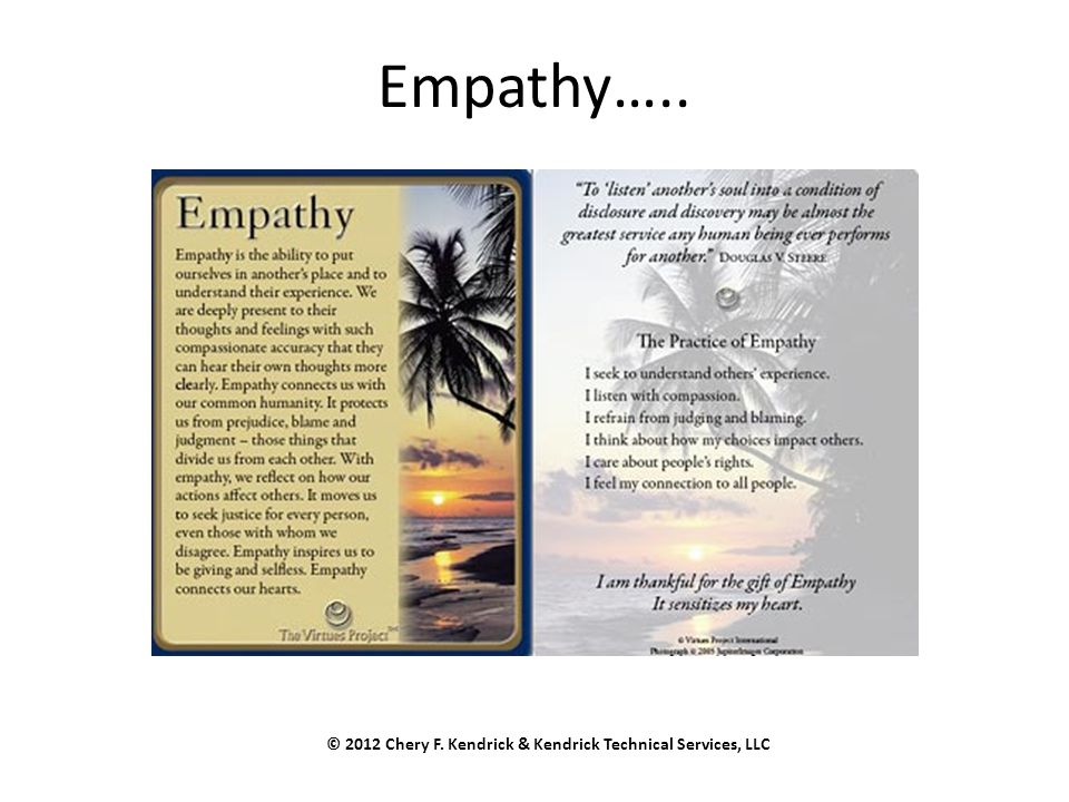 Empathy….. © 2012 Chery F. Kendrick & Kendrick Technical Services, LLC