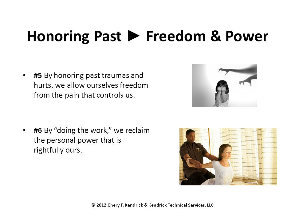 "Honoring Past ► Freedom & Power #5 By honoring past traumas and hurts, we allow ourselves freedom from the pain that controls us. #6 By ""doing the wor"