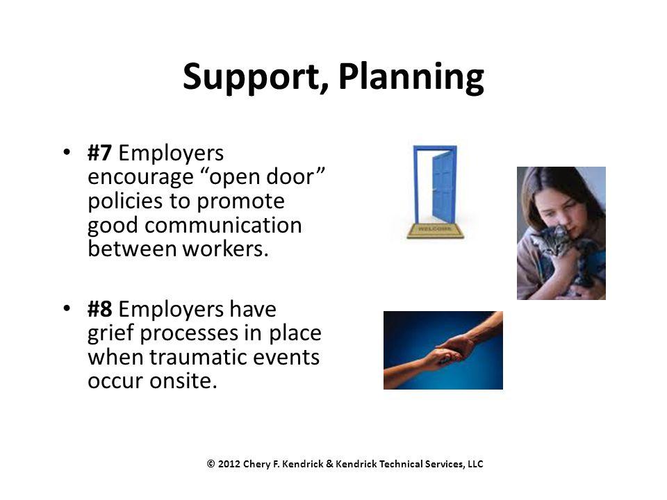 Support, Planning #7 Employers encourage open door policies to promote good communication between workers.