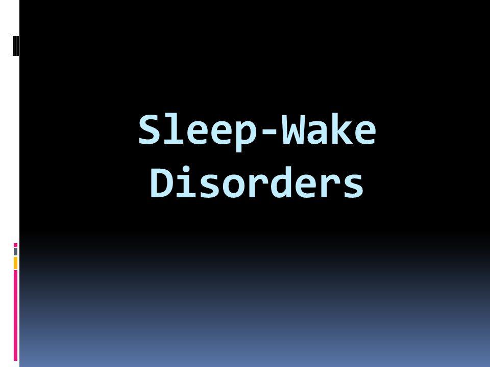 Sleep-Wake Disorders