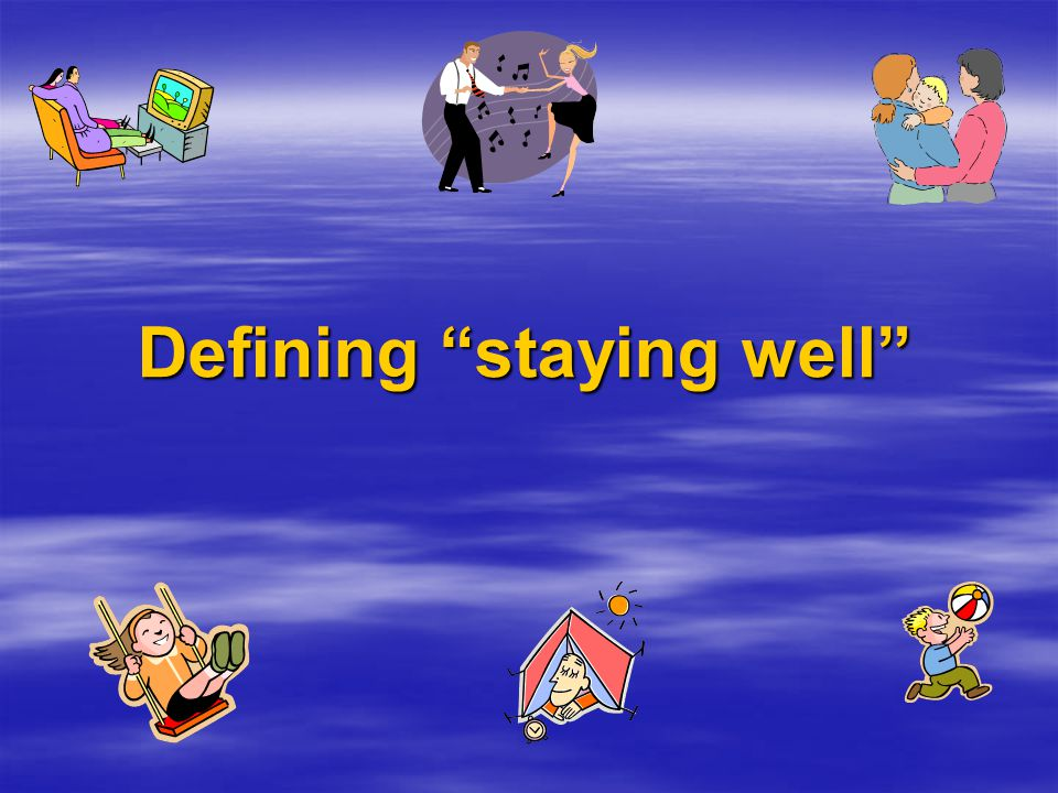 Defining staying well