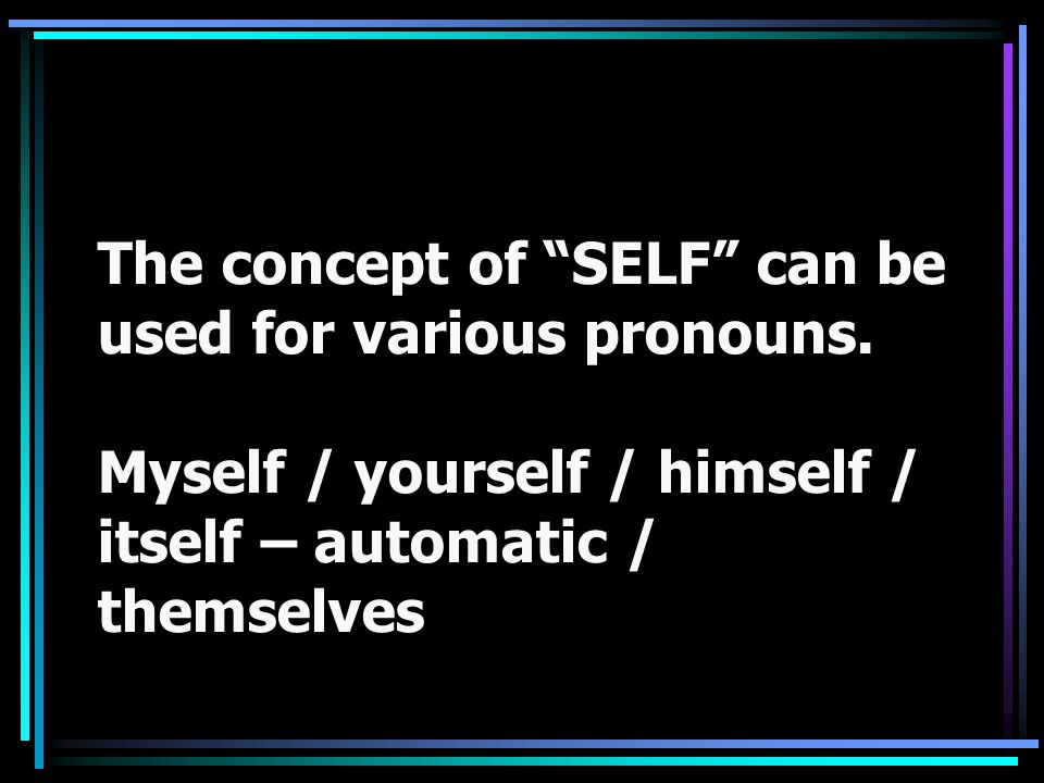 The concept of SELF can be used for various pronouns.