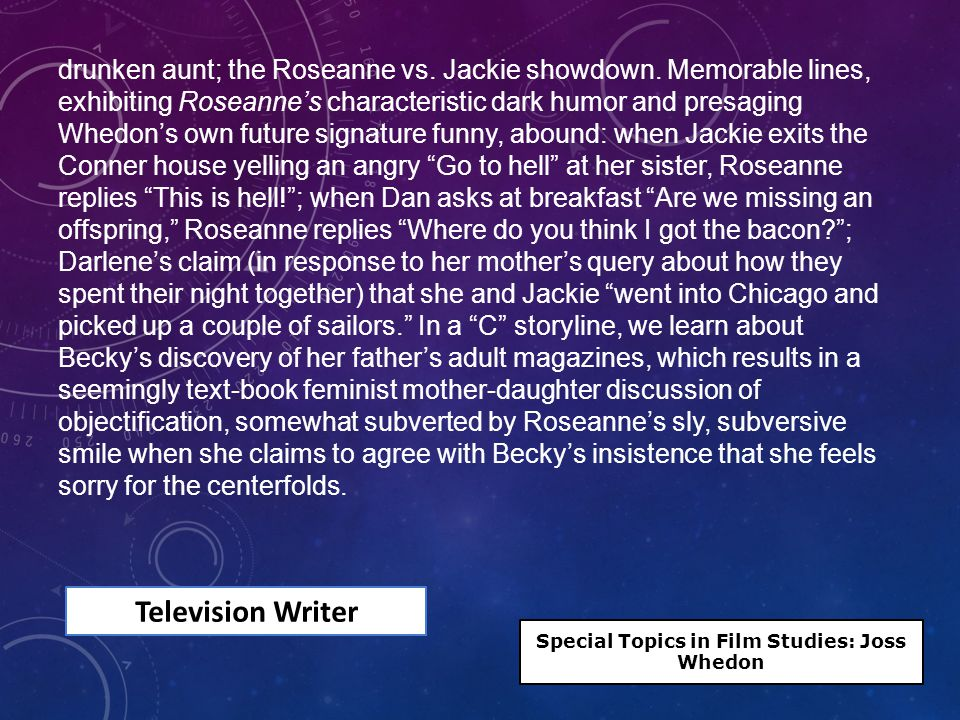 Television Writer drunken aunt; the Roseanne vs. Jackie showdown.