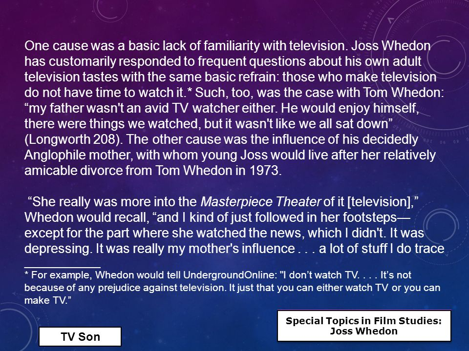 Special Topics in Film Studies: Joss Whedon One cause was a basic lack of familiarity with television.