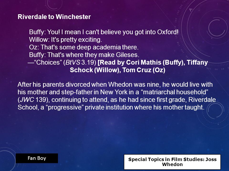 Riverdale to Winchester Buffy: You. I mean I can t believe you got into Oxford.