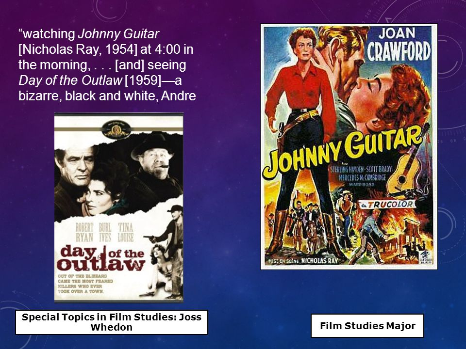 watching Johnny Guitar [Nicholas Ray, 1954] at 4:00 in the morning,...