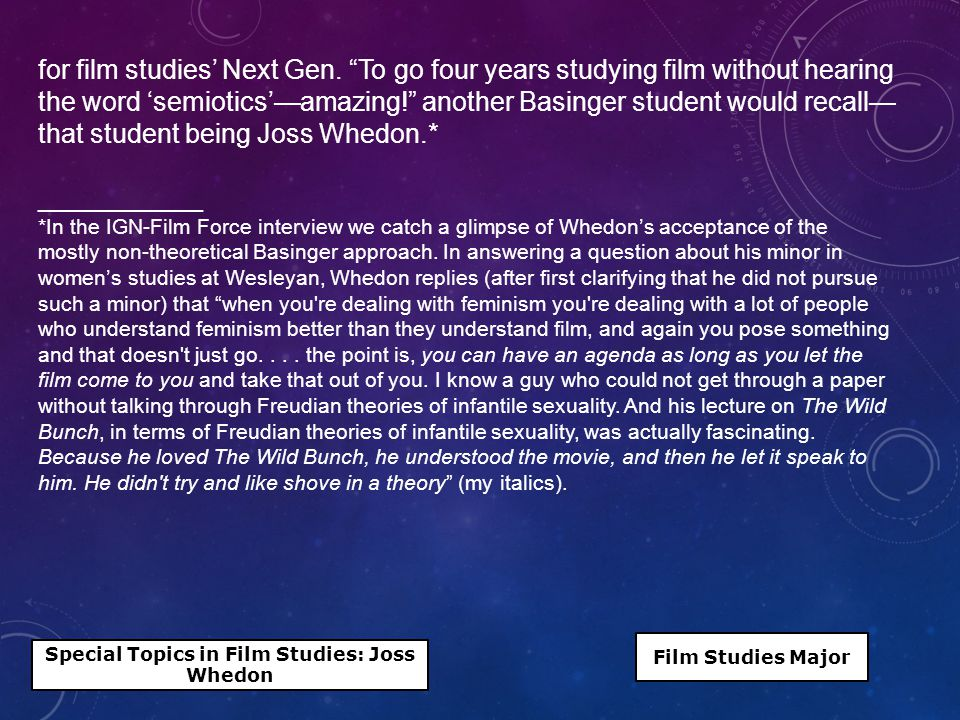 """for film studies' Next Gen. """"To go four years studying film without hearing the word 'semiotics'—amazing!"""" another Basinger student would recall— that"""