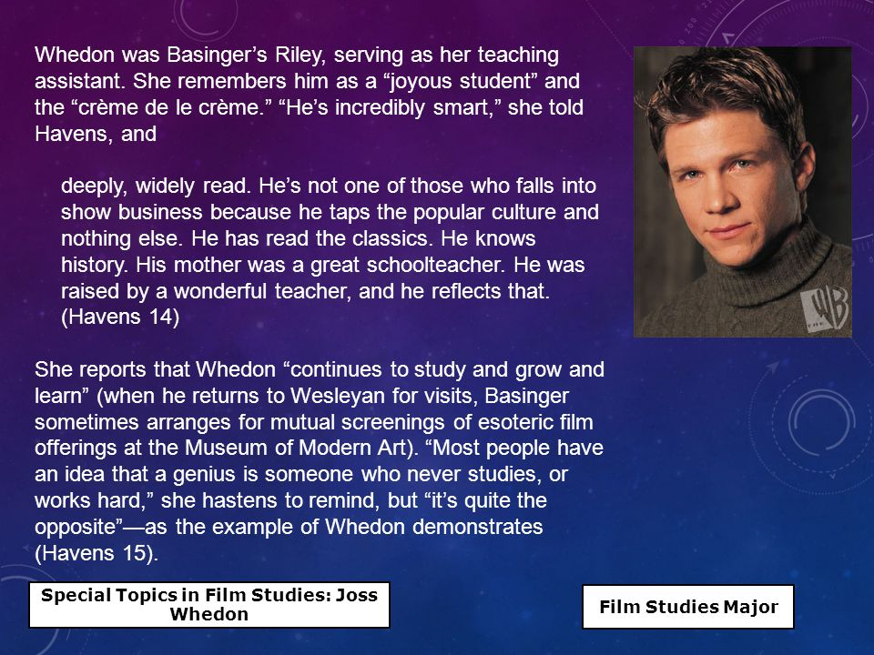 Whedon was Basinger's Riley, serving as her teaching assistant.