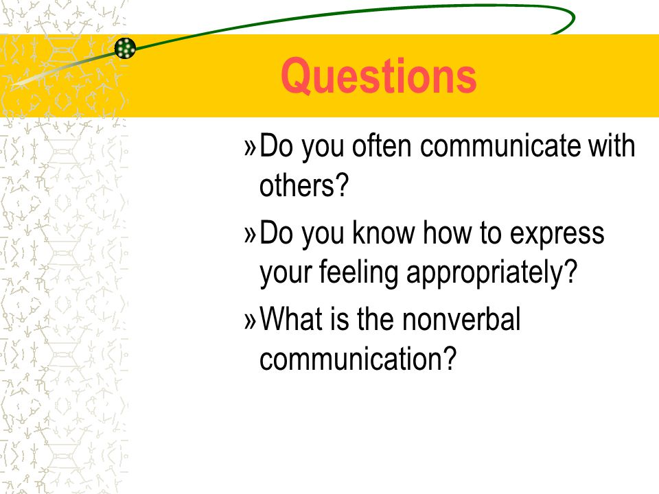 Questions »Do you often communicate with others.