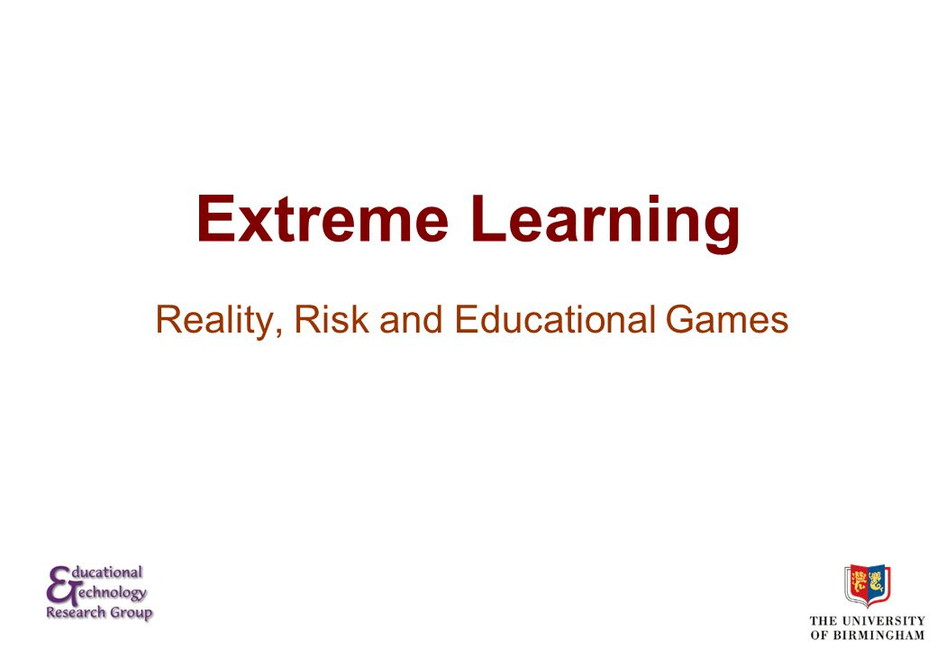 Comparison of learning Example 1 Classroom based Dissociation Academic Delayed risk Extrinsic risk No immediate feedback Example 2 Situated Thrownness Authentic Immediate risk Intrinsic risk Immediate feedback