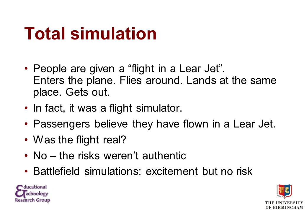 Total simulation People are given a flight in a Lear Jet .