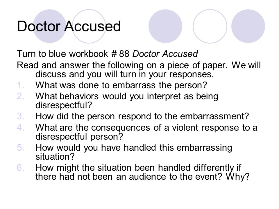 Doctor Accused Turn to blue workbook # 88 Doctor Accused Read and answer the following on a piece of paper.
