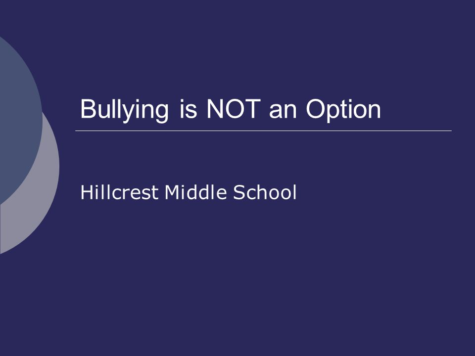 Bullying is NOT an Option Hillcrest Middle School