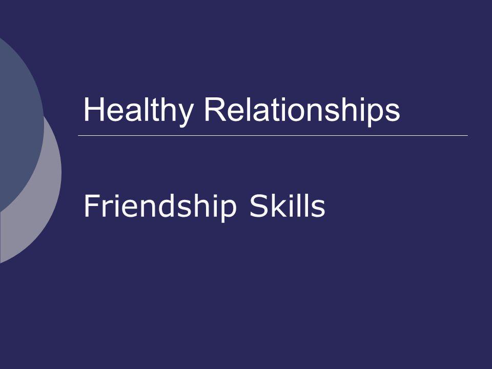 Healthy Relationships Friendship Skills