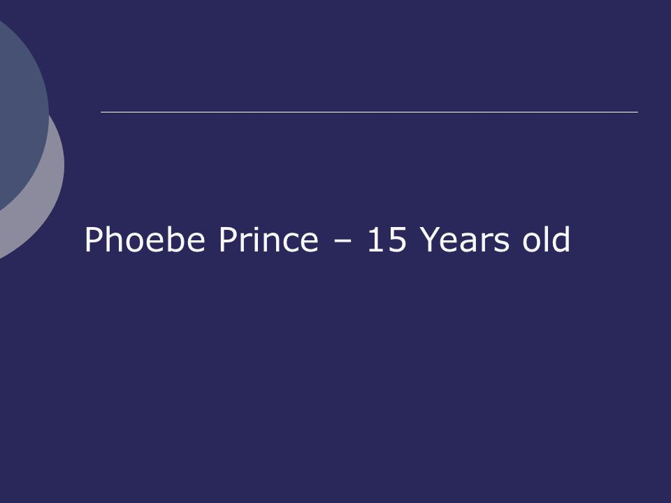 Phoebe Prince – 15 Years old