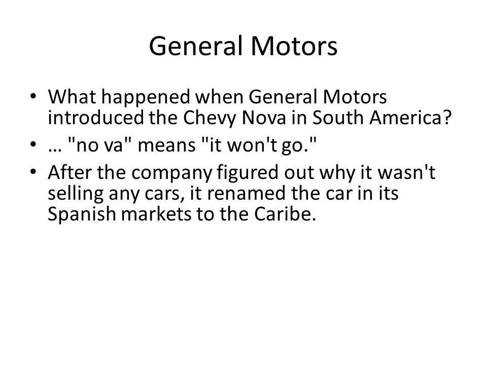 General Motors What happened when General Motors introduced the Chevy Nova in South America? …