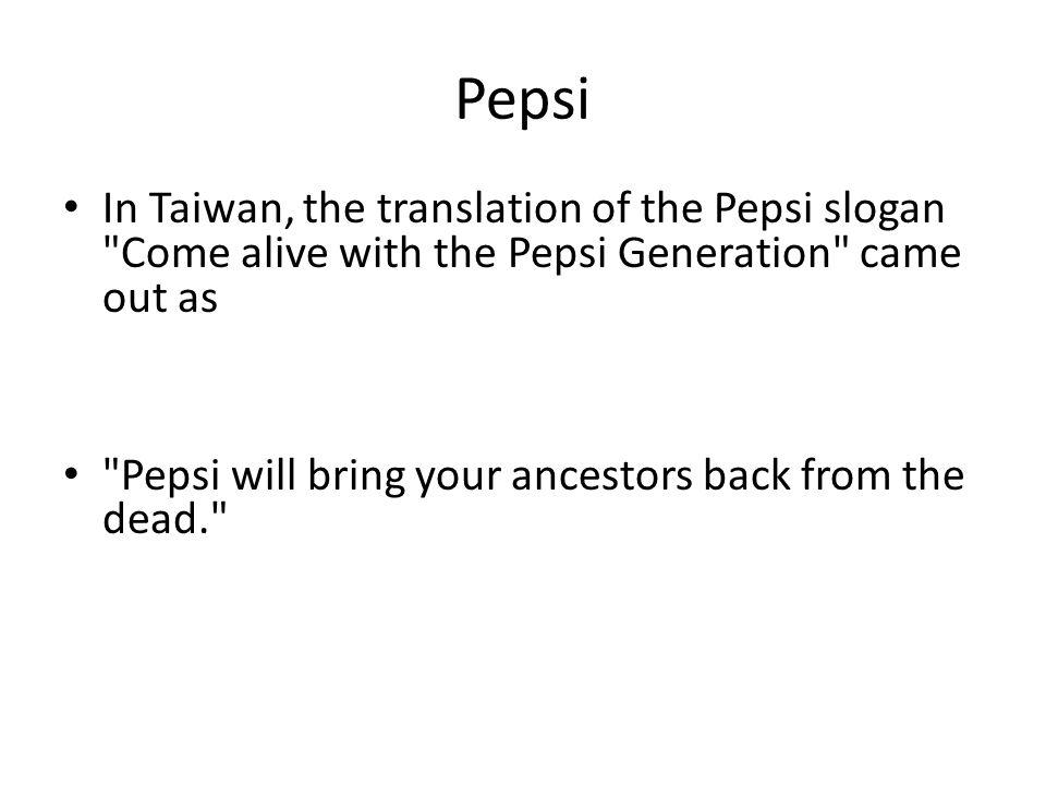 Pepsi In Taiwan, the translation of the Pepsi slogan