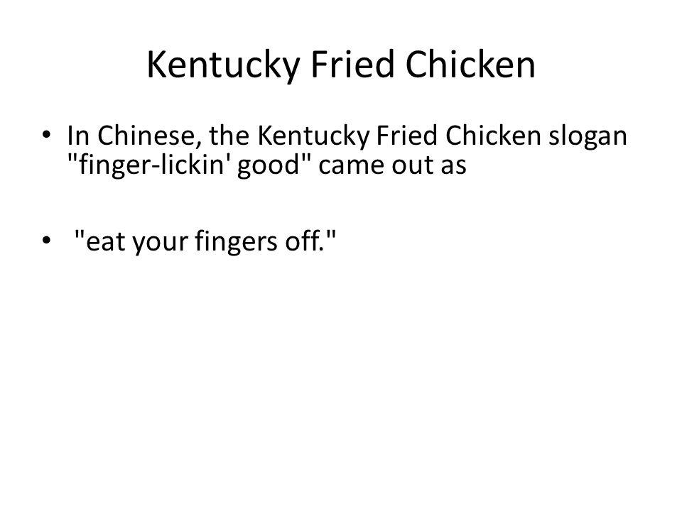 Kentucky Fried Chicken In Chinese, the Kentucky Fried Chicken slogan