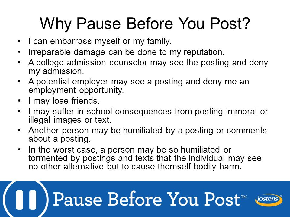 Why Pause Before You Post. I can embarrass myself or my family.