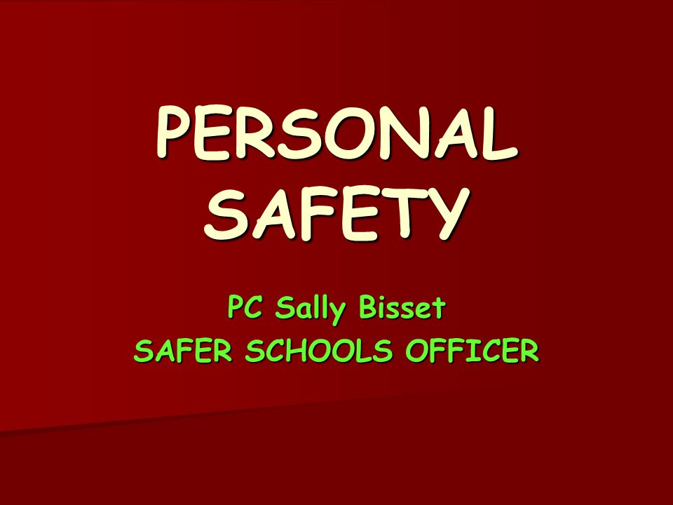 PERSONAL SAFETY PC Sally Bisset SAFER SCHOOLS OFFICER