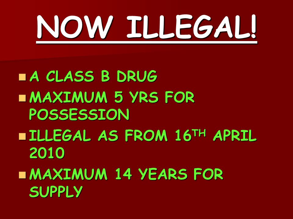 NOW ILLEGAL.