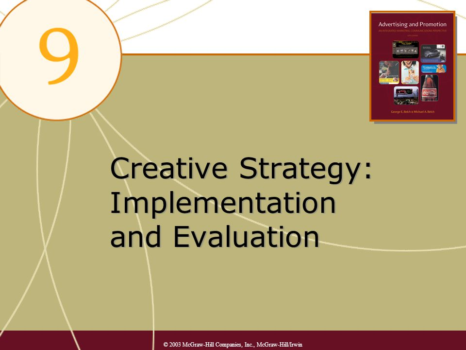 Creative Strategy: Implementation and Evaluation © 2003 McGraw-Hill Companies, Inc., McGraw-Hill/Irwin