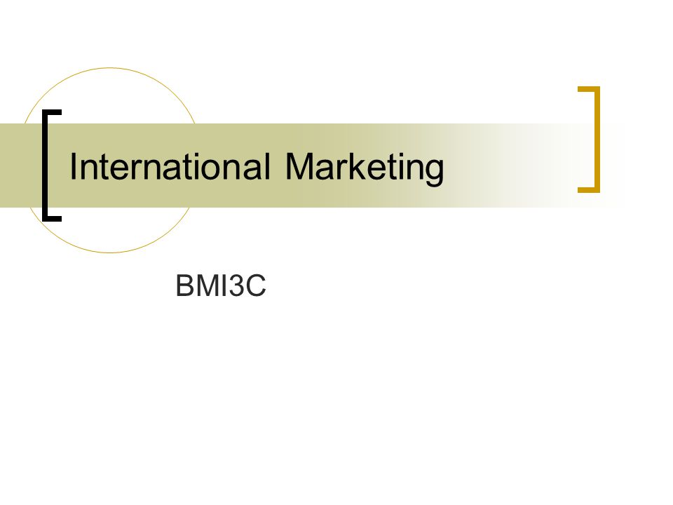International Marketing BMI3C