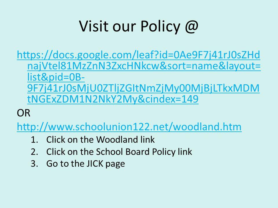 Visit our Policy @ https://docs.google.com/leaf?id=0Ae9F7j41rJ0sZHd najVtel81MzZnN3ZxcHNkcw&sort=name&layout= list&pid=0B- 9F7j41rJ0sMjU0ZTljZGItNmZjM