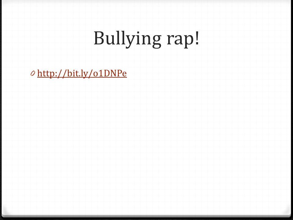 Bullying rap! 0 http://bit.ly/o1DNPe http://bit.ly/o1DNPe