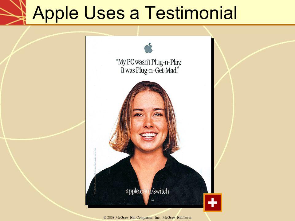 Apple Uses a Testimonial © 2003 McGraw-Hill Companies, Inc., McGraw-Hill/Irwin +