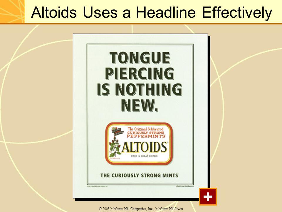 Altoids Uses a Headline Effectively © 2003 McGraw-Hill Companies, Inc., McGraw-Hill/Irwin +
