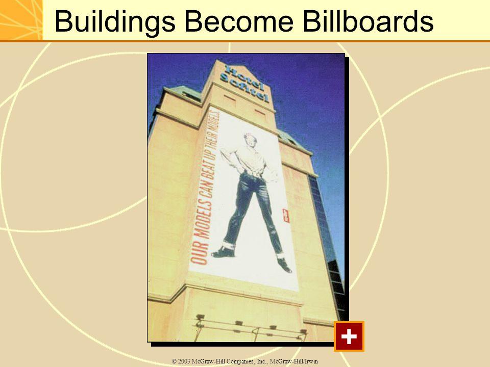 Buildings Become Billboards © 2003 McGraw-Hill Companies, Inc., McGraw-Hill/Irwin +