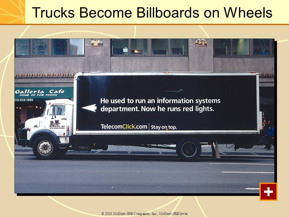 Trucks Become Billboards on Wheels © 2003 McGraw-Hill Companies, Inc., McGraw-Hill/Irwin +