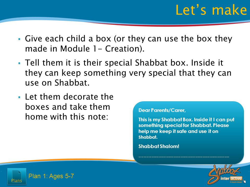  Give each child a box (or they can use the box they made in Module 1- Creation).