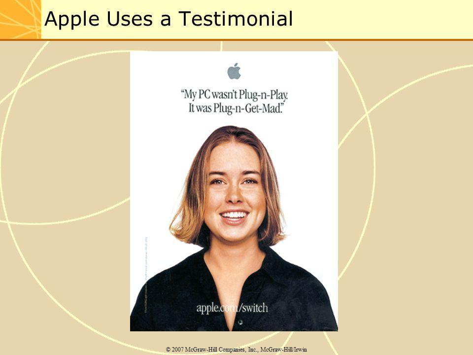 Apple Uses a Testimonial © 2007 McGraw-Hill Companies, Inc., McGraw-Hill/Irwin