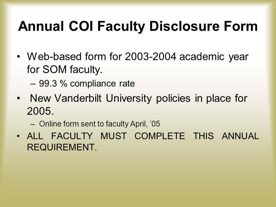 Annual COI Faculty Disclosure Form Web-based form for 2003-2004 academic year for SOM faculty.
