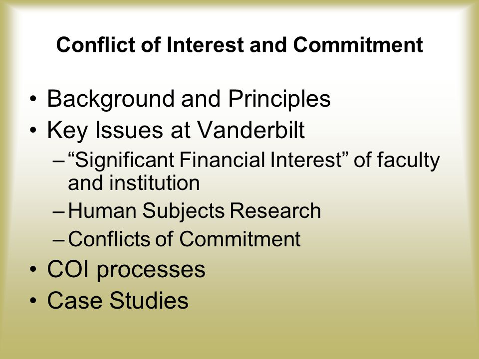 Situations That Should be Disclosed Some Examples A significant financial interest in a company that does business with Vanderbilt.