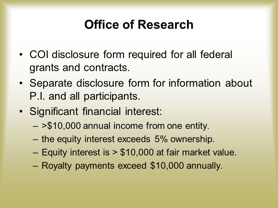 Office of Research COI disclosure form required for all federal grants and contracts.