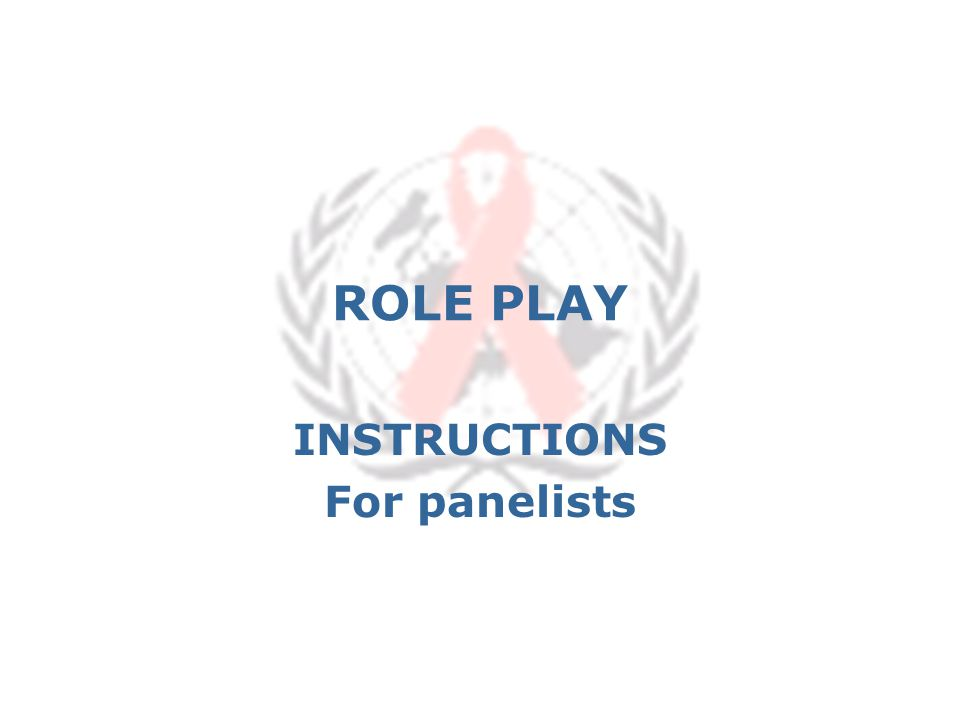 ROLE PLAY INSTRUCTIONS For panelists