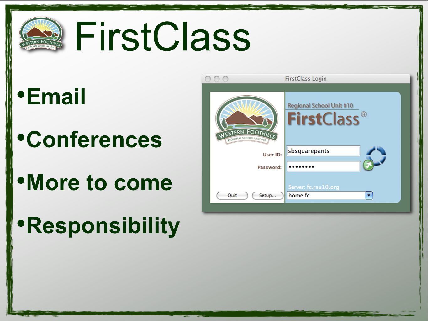 FirstClass Email Conferences More to come Responsibility
