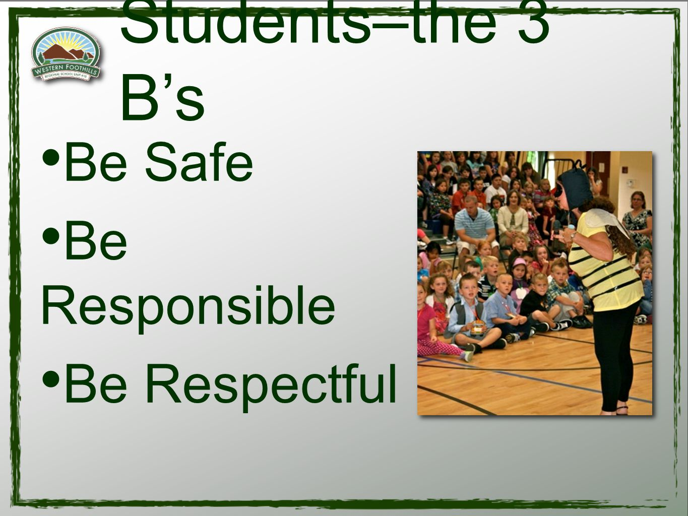 Be Safe Be Responsible Be Respectful Students–the 3 B's