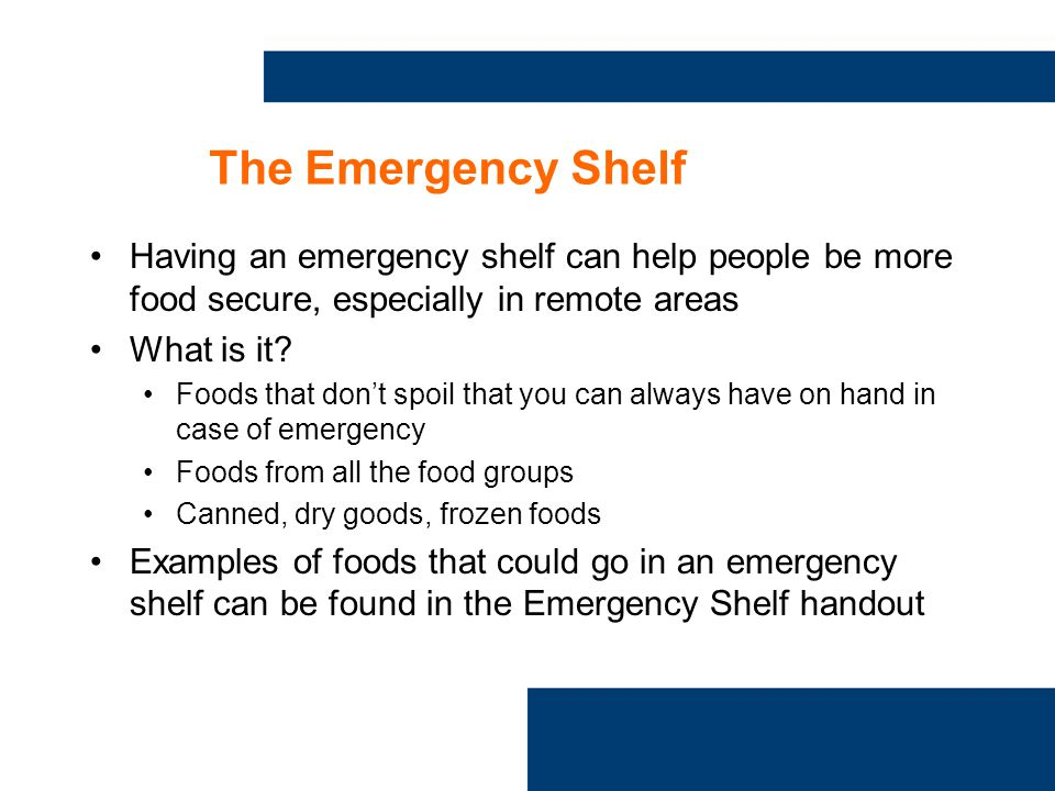 The Emergency Shelf Having an emergency shelf can help people be more food secure, especially in remote areas What is it.