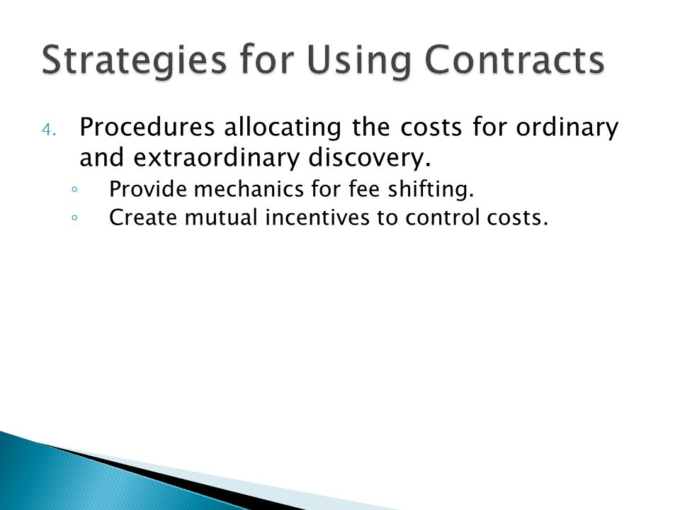 4. Procedures allocating the costs for ordinary and extraordinary discovery.