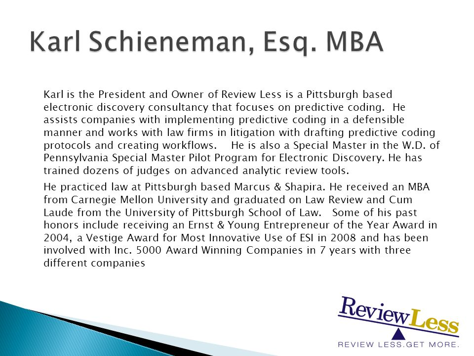 Karl is the President and Owner of Review Less is a Pittsburgh based electronic discovery consultancy that focuses on predictive coding.