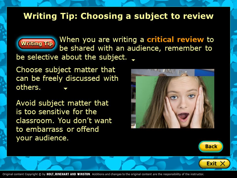 When you are writing a critical review to be shared with an audience, remember to be selective about the subject.