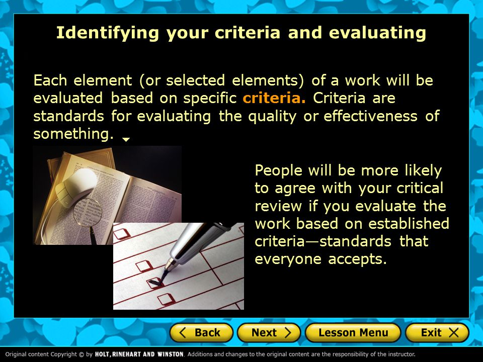 Identifying your criteria and evaluating Each element (or selected elements) of a work will be evaluated based on specific criteria.