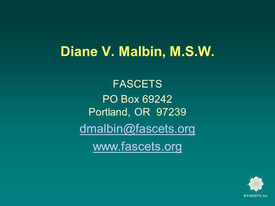 © FASCETS, Inc.Diane V. Malbin, M.S.W.