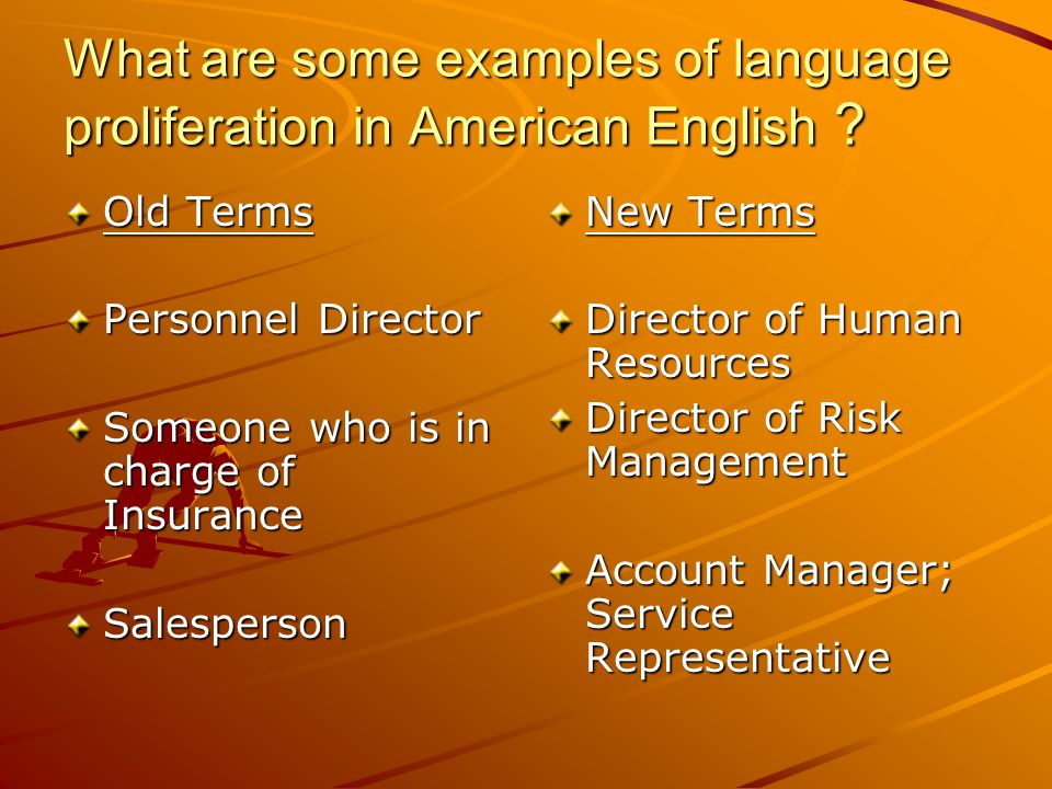 What are some examples of language proliferation in American English .